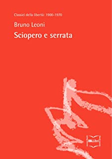 Sciopero e serrata (Classici della libertà Vol. 8) (Italian Edition)