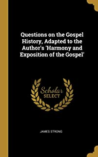Questions on the Gospel History, Adapted to the Author's 'harmony and Exposition of the Gospel'