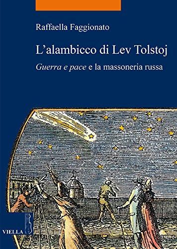 L'alambicco di Lev Tolstoj. «Guerra e pace» e la massoneria russa