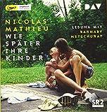 Wie später ihre Kinder: Ungekürzte Lesung mit Barnaby Metschurat (2 mp3-CDs)