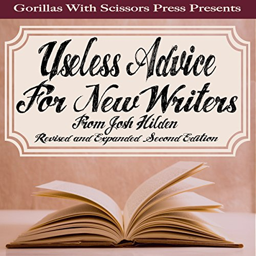 Useless Advice for New Writers from Josh Hilden: Revised Second Edition cover art