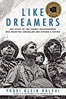 Like Dreamers: The Story of the Israeli Paratroopers Who Reunited Jerusalem and Divided a Nation by Yossi Klein Halevi(2014-11-04)