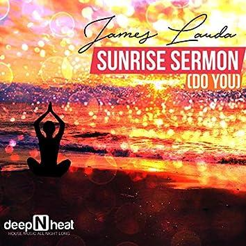 Sunrise Sermon (Do You)