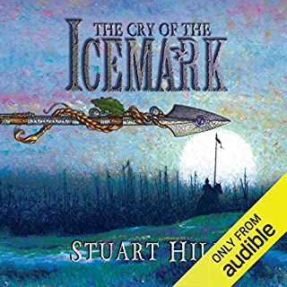 The Cry of the Icemark                   By:                                                                                                                                 Stuart Hill                               Narrated by:                                                                                                                                 Sian Thomas                      Length: 14 hrs and 10 mins     58 ratings     Overall 4.7