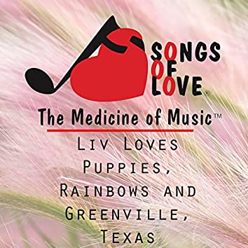 Liv Loves Puppies, Rainbows and Greenville, Texas