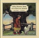 John Brown, Rose et le chat de minuit de Jenny Wagner,Ron Brooks,Frédérick Tamain (Traduction) ( 21 mai 2015 ) - 21/05/2015