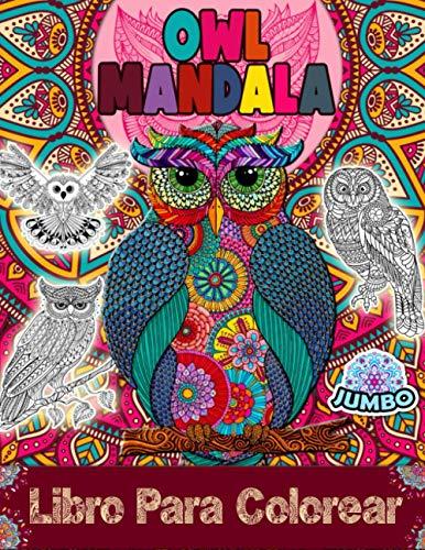 Owl Mandala Libro De Colorear: Libro De Colorear Del Mandala Del Búho Adulto De La Mandala Del Búho Con Diseños De La Relajación Y Del Alivio De Tensión