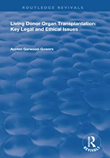 Living Donor Organ Transplantation: Key Legal and Ethical Issues