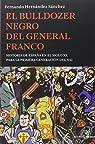 El bulldozer negro del general franco: Historia de España en el siglo XX para la primera generación del XXI par Hernández Sánchez