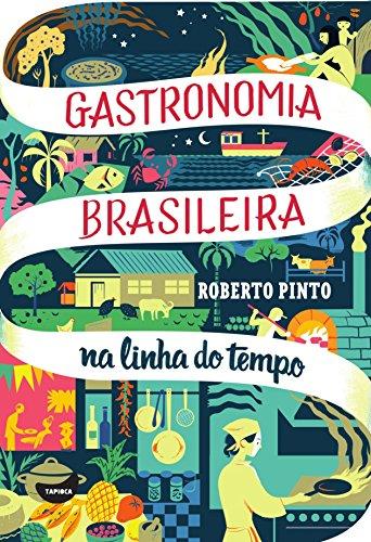 Gastronomia Brasileira na linha do tempo
