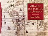 Atlas de los pueblos de America/ Atlas of Nations in America (Origenes/ Origins) by Jean Sellier (2007-11-15)