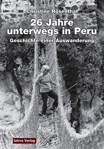 Unterwegs in Peru: Geschichte einer Auswanderung