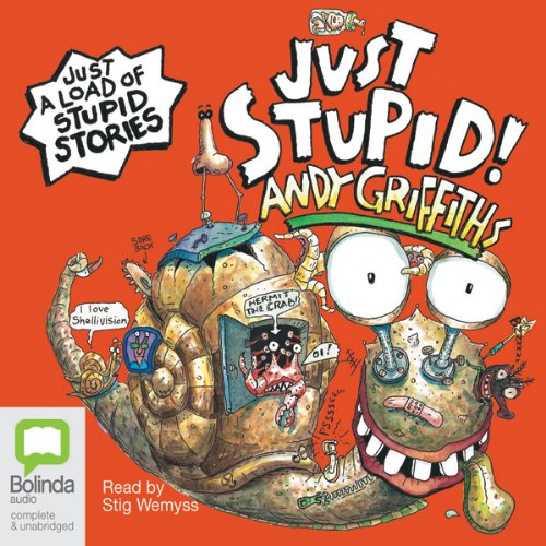 Just Stupid!                   By:                                                                                                                                 Andy Griffiths                               Narrated by:                                                                                                                                 Stig Wemyss                      Length: 2 hrs and 52 mins     22 ratings     Overall 4.7