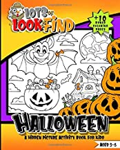 Look and Find Halloween Hidden Picture Activity Book For Kids Ages 3-5; 10 Bonus Coloring Pages: Seek and Find Coloring Book For Children; I Spy Search And Spot Hidden Object Puzzle Game