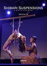 Shibari Suspensions: A Step by Step Guide