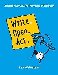Write, Open, Act: An Intentional Life Planning Workbook