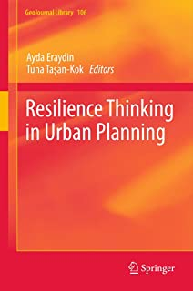 Resilience Thinking in Urban Planning (GeoJournal Library Book 106)