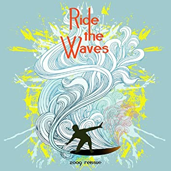 Ride the Waves
