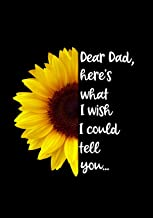 Dear Dad, here's what I wish I could tell you: A Grief Journal to Write Letters to Dad, for young kids, teens & adult chil...