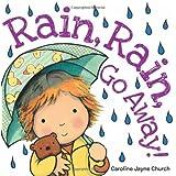 Rain, Rain, Go Away by Caroline Jayne Church(2013-02-01)