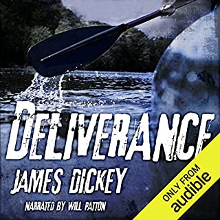 Deliverance                   By:                                                                                                                                 James Dickey                               Narrated by:                                                                                                                                 Will Patton                      Length: 7 hrs and 31 mins     4,019 ratings     Overall 4.4