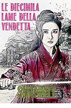 Le Diecimila Lame della Vendetta di [Shanmei]