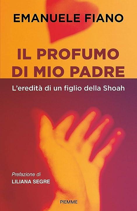 Il profumo di mio padre. l`eredità di un figlio della shoah - emanuele fiano - copertina rigida (italiano) 978-8856679618