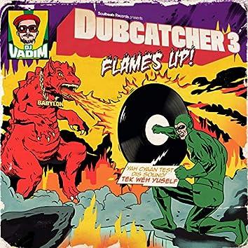 Dubcatcher, Vol. 3 - Flames Up!