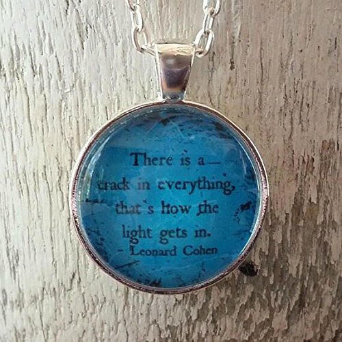 Cohen Quote | Inspirational Quote Necklace | Glass Pendant | Gift Idea | Leonard Cohen | There Is A Crack In Everything | Encouraging Quote