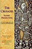 The Crusades: Islamic Perspectives (Islamic...