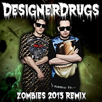 Zombies (Designer Drugs Remix)