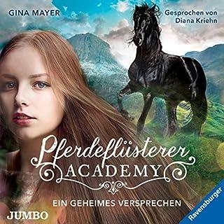 Ein geheimes Versprechen     Die Pferdeflüsterer-Academy 2              Autor:                                                                                                                                 Gina Mayer                               Sprecher:                                                                                                                                 Diana Kriehn                      Spieldauer: 2 Std. und 34 Min.     8 Bewertungen     Gesamt 5,0