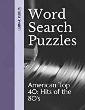 Word Search Puzzles: American Top 40: Hits of the 80's (American Top 40: Hours of Brain-Boosting Fun for the Music Lover)