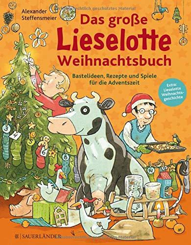 Das große Lieselotte Weihnachtsbuch: Bastelideen, Rezepte und Spiele für die Adventszeit