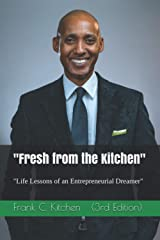 """""""Fresh from the Kitchen"""": """"Life Lessons of an Entrepreneurial Dreamer."""" Paperback"""