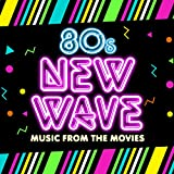 80s New Wave Music from the Movies