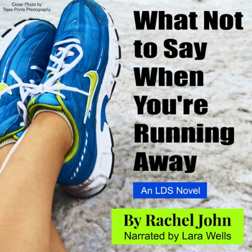 What Not to Say When You're Running Away audiobook cover art