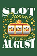 Slot Queens Are Born in August: Casino Journal, Blank Paperback Notebook for Gamblers, Gambling Log