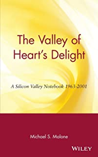 The Valley of Heart′s Delight: A Silicon Valley Notebook 1963 – 2001