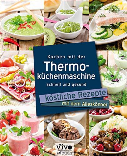 Kochen mit der Thermoküchenmaschine