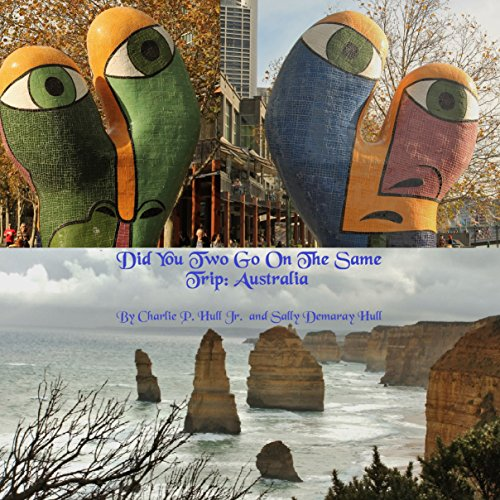 Did You Two Go on the Same Trip: Australia Unillustrated Edition                   By:                                                                                                                                 Charlie P. Hull Jr.,                                                                                        Sally Demaray Hull                               Narrated by:                                                                                                                                 Michael Crain                      Length: 3 hrs and 45 mins     Not rated yet     Overall 0.0