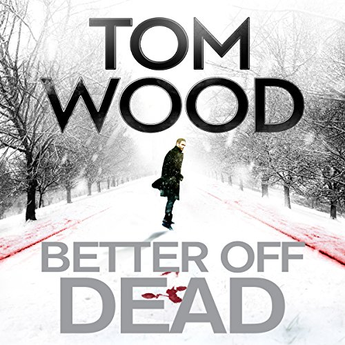 Better Off Dead     Victor the Assassin 4              By:                                                                                                                                 Tom Wood                               Narrated by:                                                                                                                                 Daniel Philpott                      Length: 12 hrs and 5 mins     113 ratings     Overall 4.5