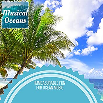 Immeasurable Fun For Ocean Music