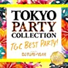 TOKYO PARTY COLLECTION - TGC BEST PARTY! – Mixed By DJ FUMI★YEAH! [Explicit]