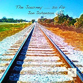 The Journey .... So Far