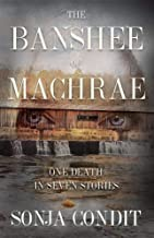 The Banshee of Machrae: One Death in Seven Stories