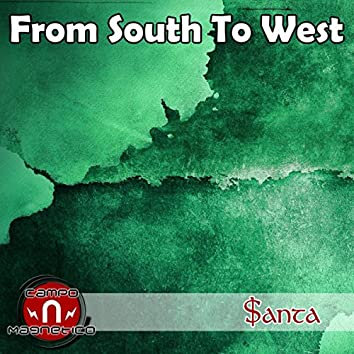 From South To West