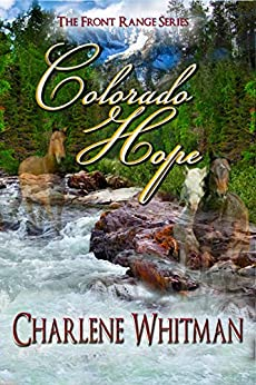 Colorado Hope (The Front Range Series Book 3) by [Charlene Whitman]