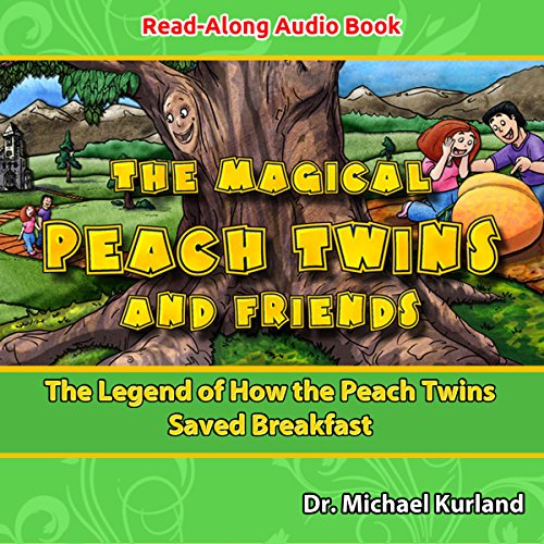 The Magical Peach Twins and Friends: The Legend of How the Peach Twins Saved Breakfast audiobook cover art