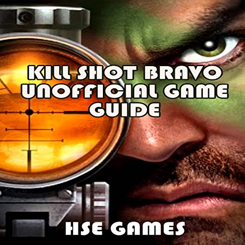 Kill Shot Bravo Unofficial Game Guide audiobook cover art